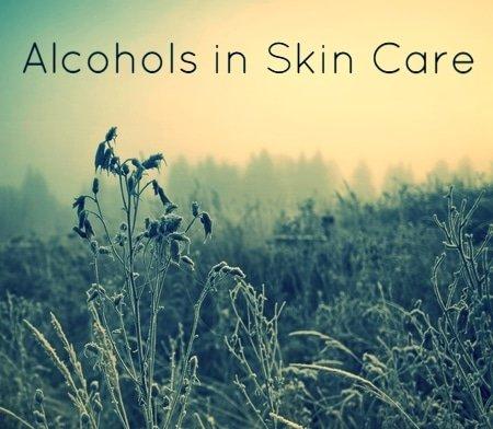 Alcohols in Skin Care