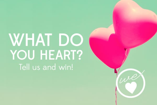 Tell Us What You Love and Win (A Contest Brought to You By We Heart)
