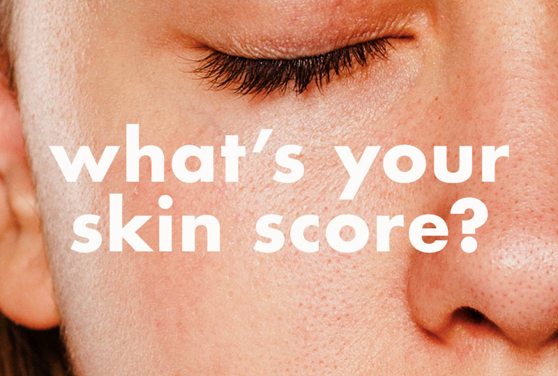 what's your skin score?