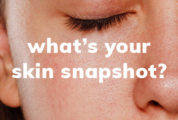 what's your skin snapshot?